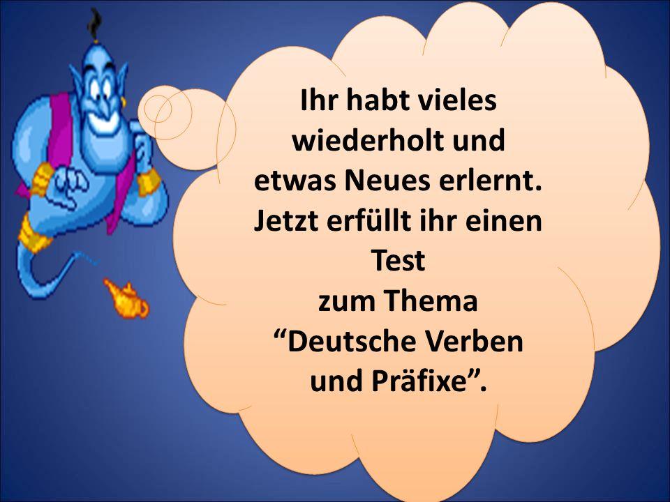 zum Thema Deutsche Verben und Präfixe .