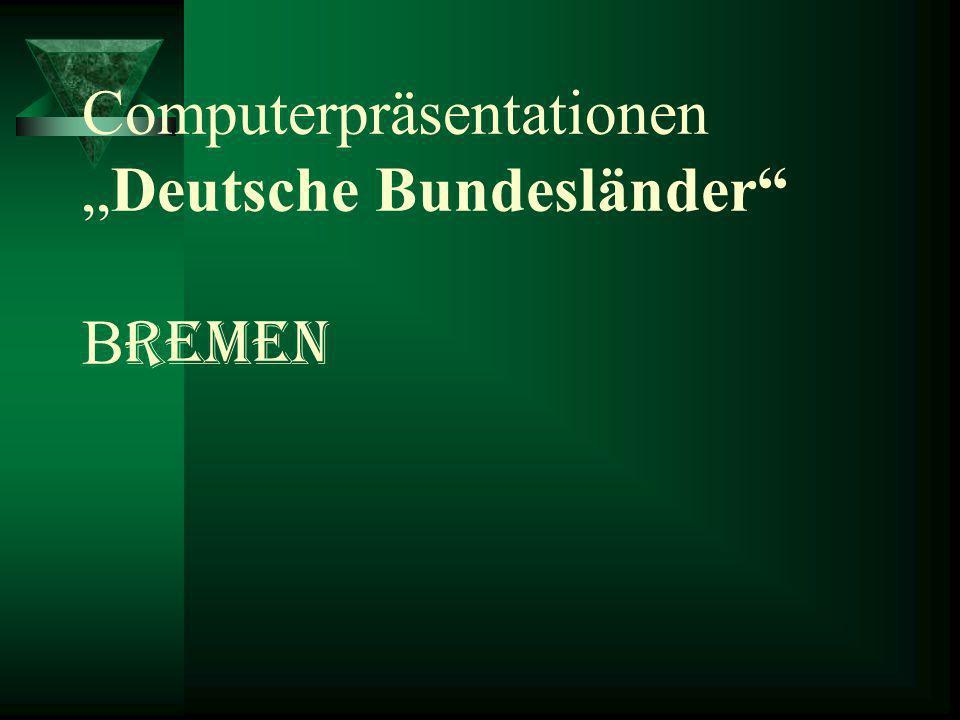 """Computerpräsentationen """"Deutsche Bundesländer Bremen"""