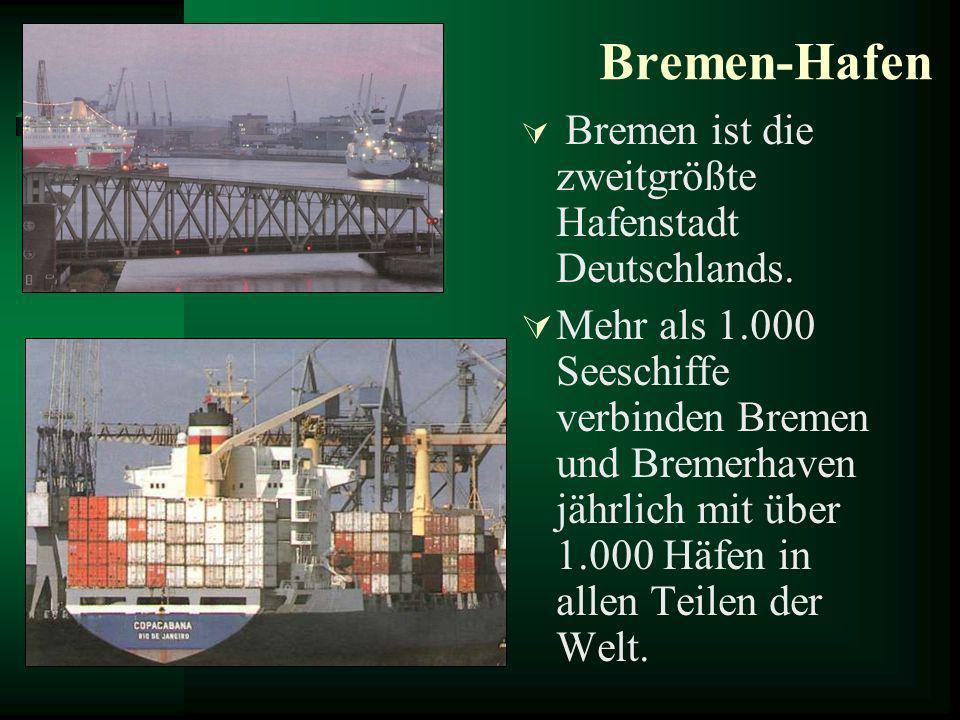 Bremen-Hafen Bremen ist die zweitgrößte Hafenstadt Deutschlands.