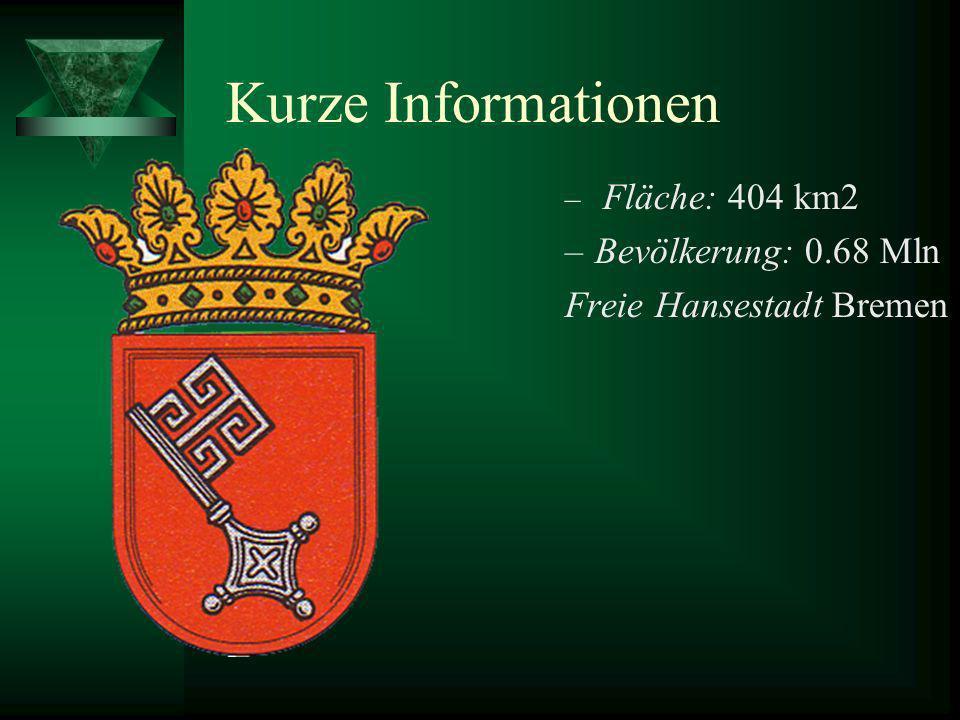 Kurze Informationen Bevölkerung: 0.68 Mln Freie Hansestadt Bremen