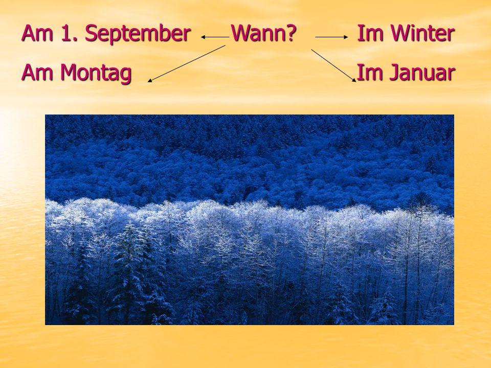 Am 1. September Wann Im Winter