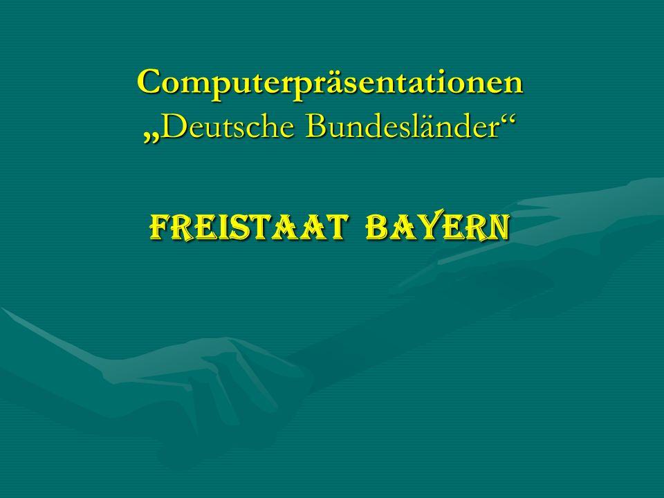 """Computerpräsentationen """"Deutsche Bundesländer Freistaat Bayern"""