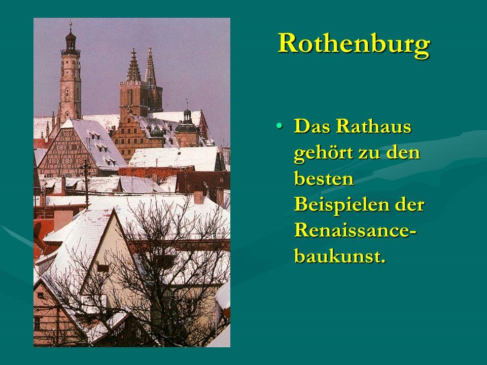Rothenburg Das Rathaus gehört zu den besten Beispielen der Renaissance-baukunst.