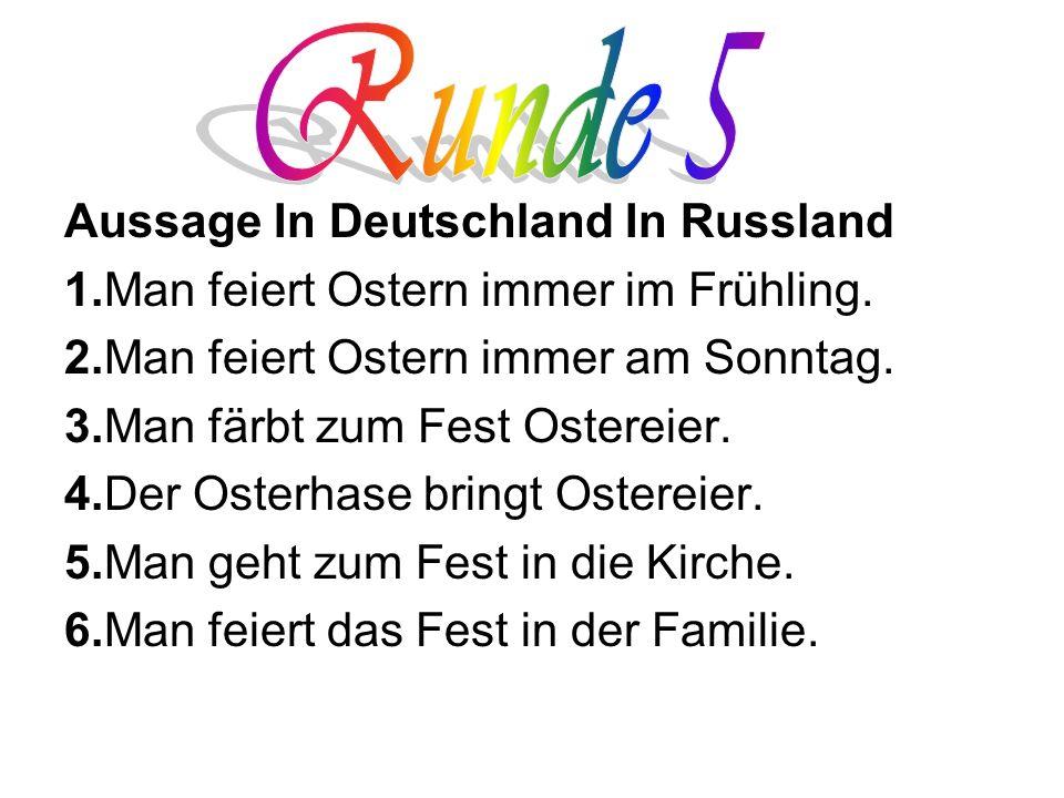 Runde 5 Aussage In Deutschland In Russland