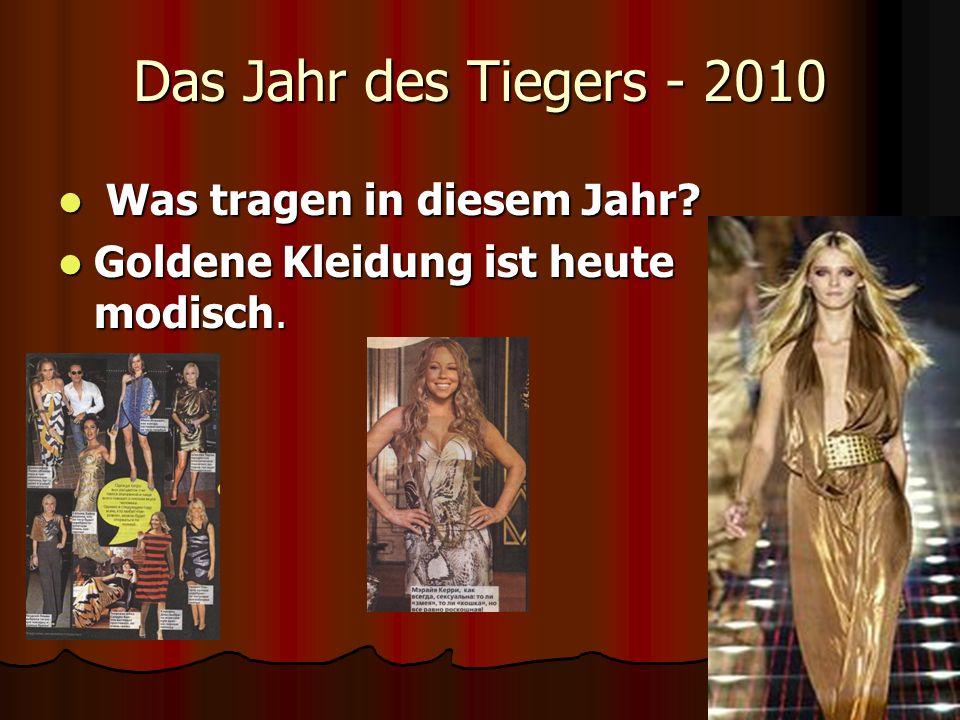 Das Jahr des Tiegers - 2010 Was tragen in diesem Jahr