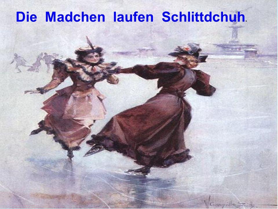 Die Madchen laufen Schlittdchuh.