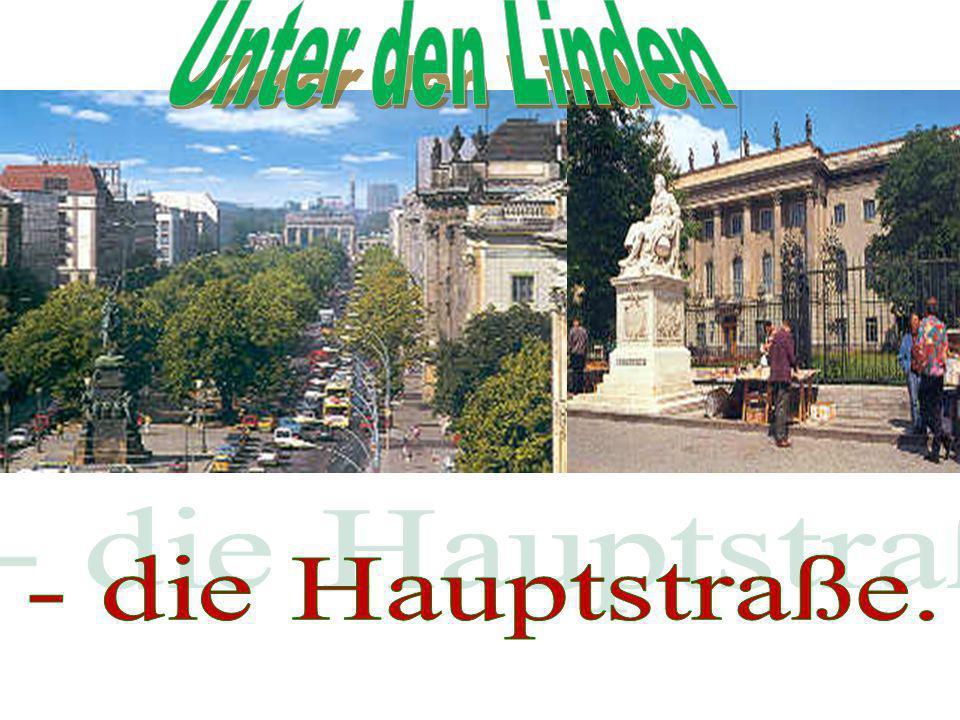 Unter den Linden - die Hauptstraße.