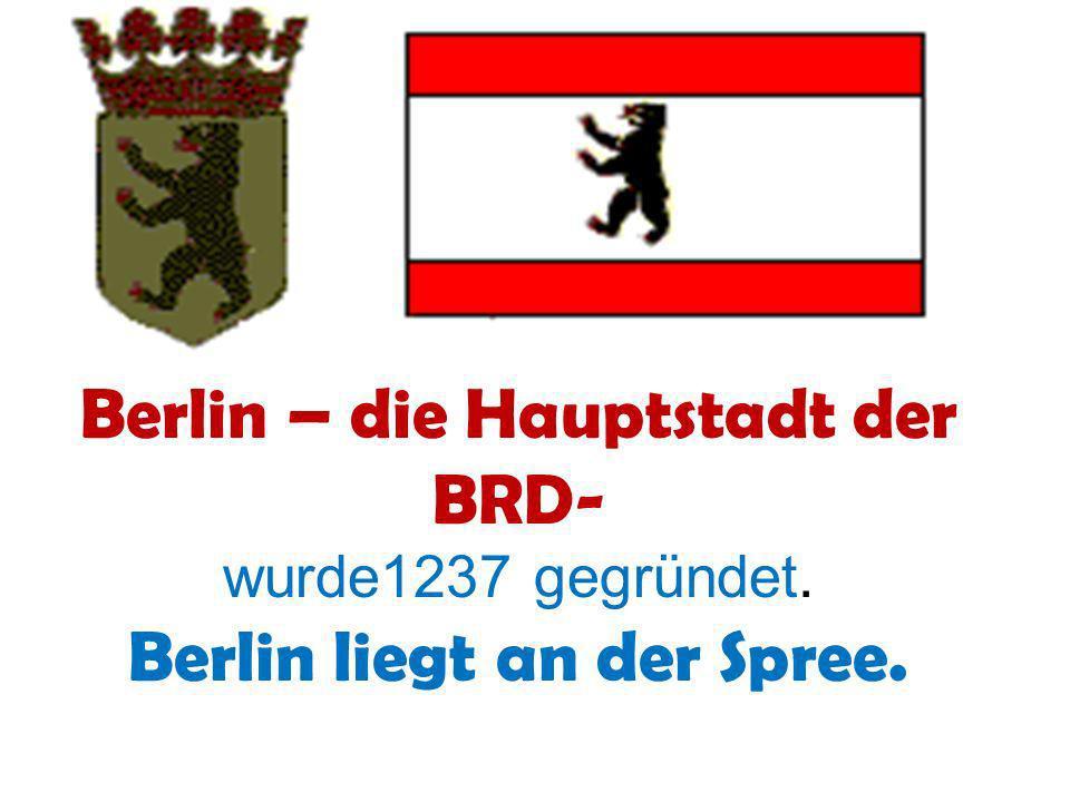 Berlin – die Hauptstadt der BRD- wurde1237 gegründet