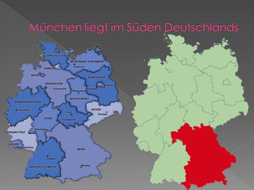 München liegt im Süden Deutschlands