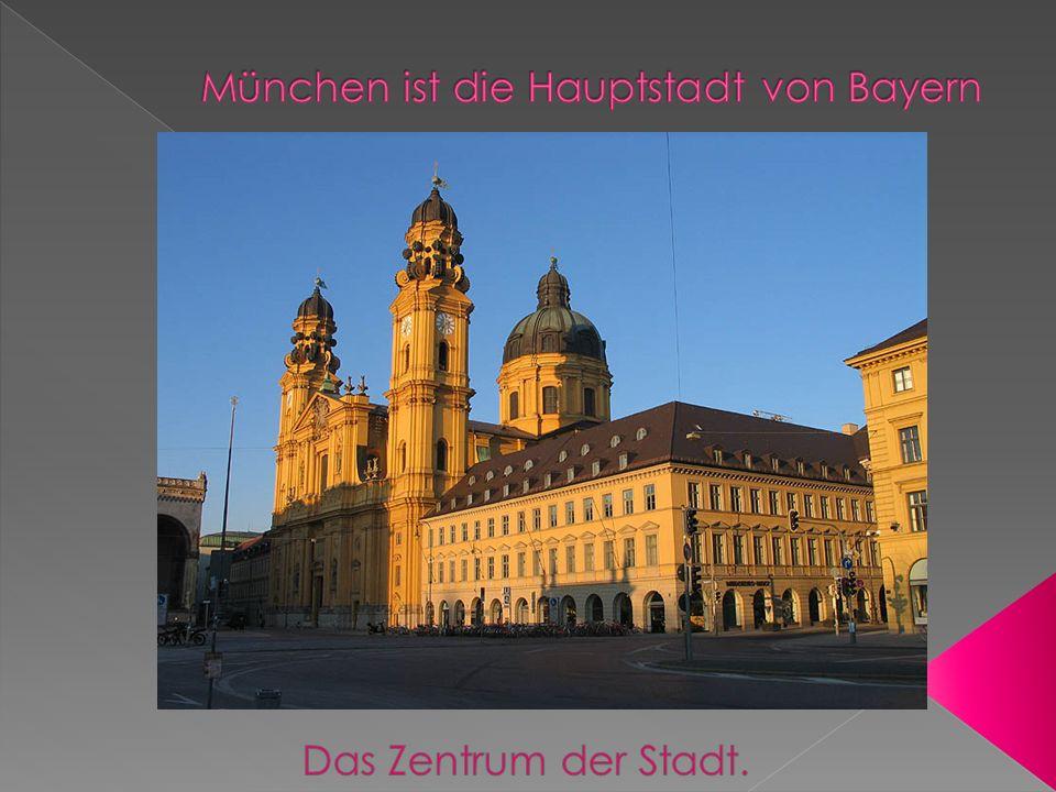 München ist die Hauptstadt von Bayern