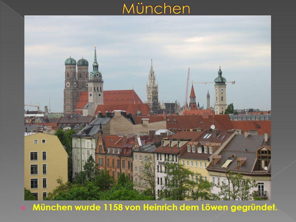 München München wurde 1158 von Heinrich dem Löwen gegründet.