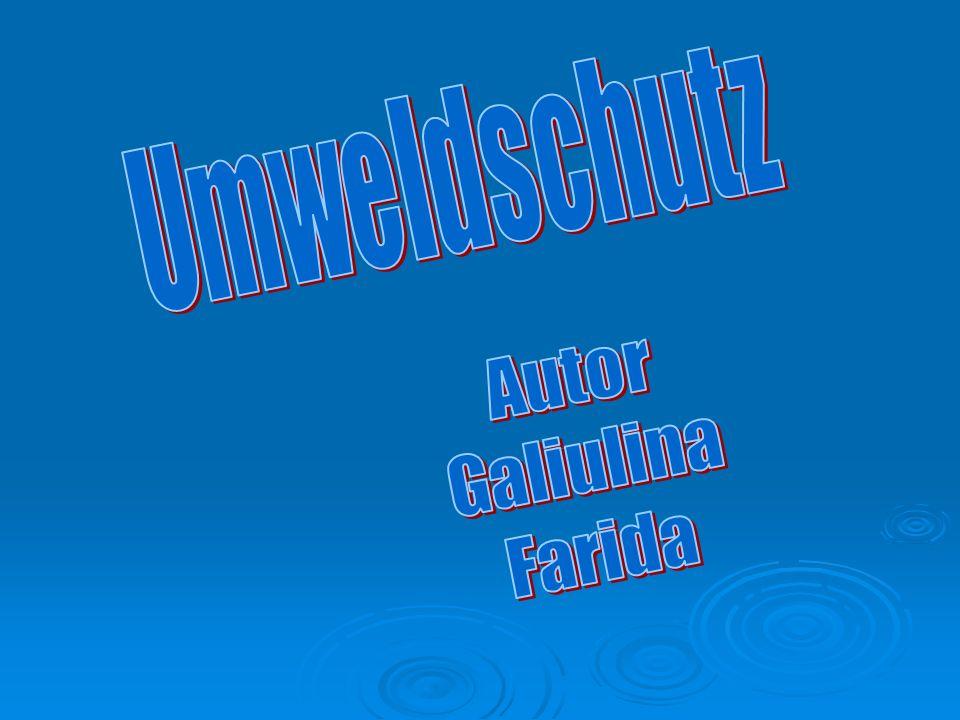 Umweldschutz Autor Galiulina Farida