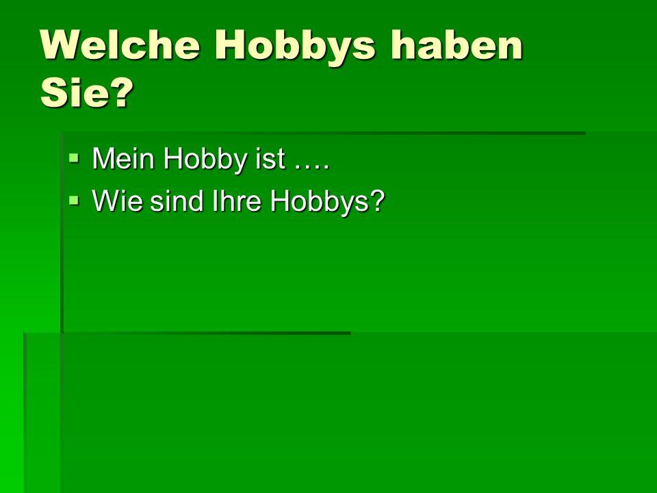Welche Hobbys haben Sie