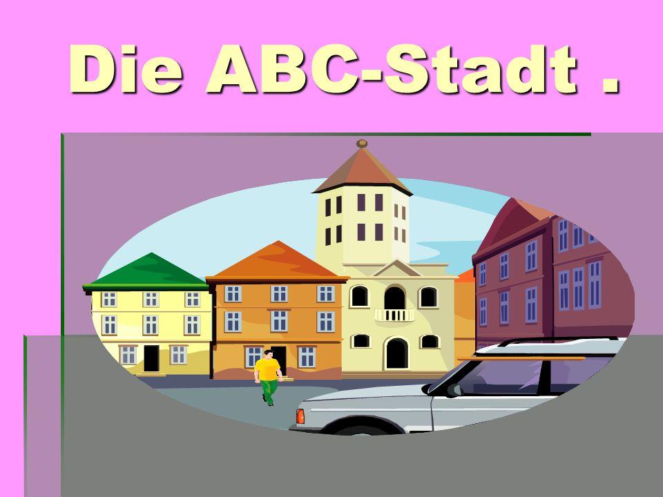 Die ABC-Stadt .