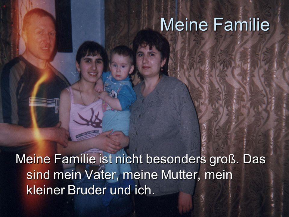 Meine Familie Meine Familie ist nicht besonders groß.