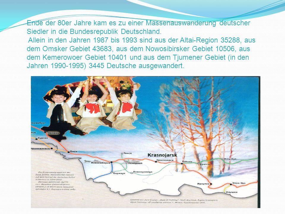 Ende der 80er Jahre kam es zu einer Massenauswanderung deutscher Siedler in die Bundesrepublik Deutschland.