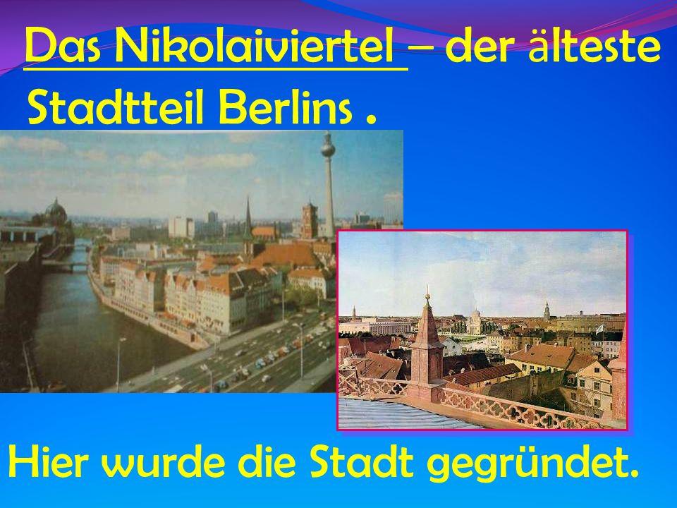 Das Nikolaiviertel – der älteste Stadtteil Berlins .