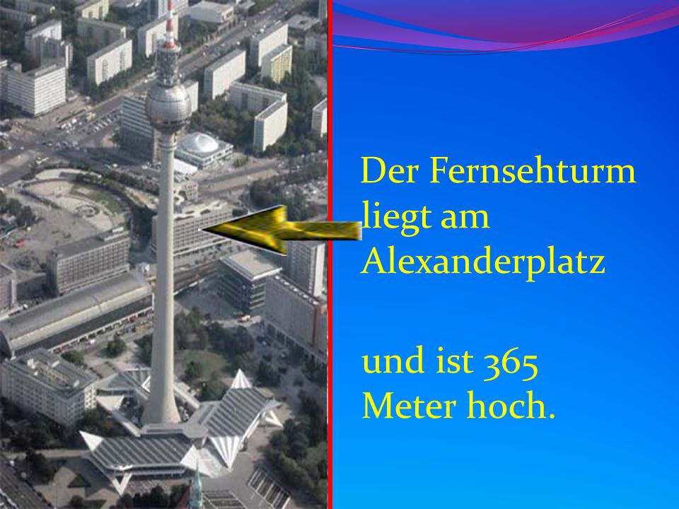 Der Fernsehturm liegt am Alexanderplatz