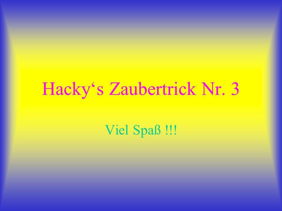 Hacky's Zaubertrick Nr. 3