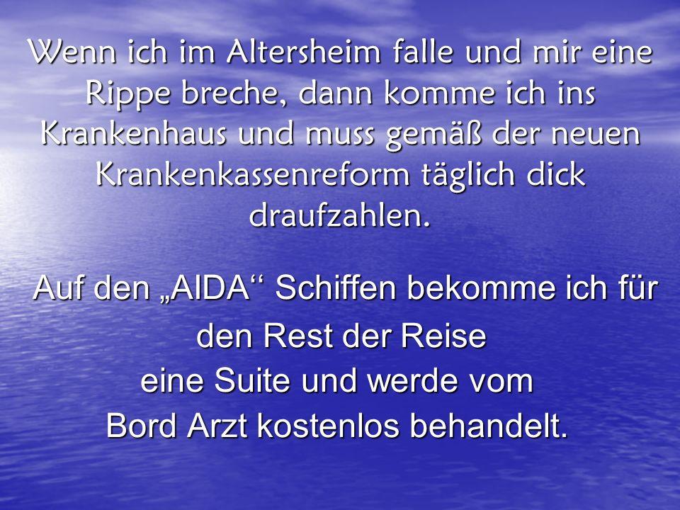 """Auf den """"AIDA'' Schiffen bekomme ich für"""