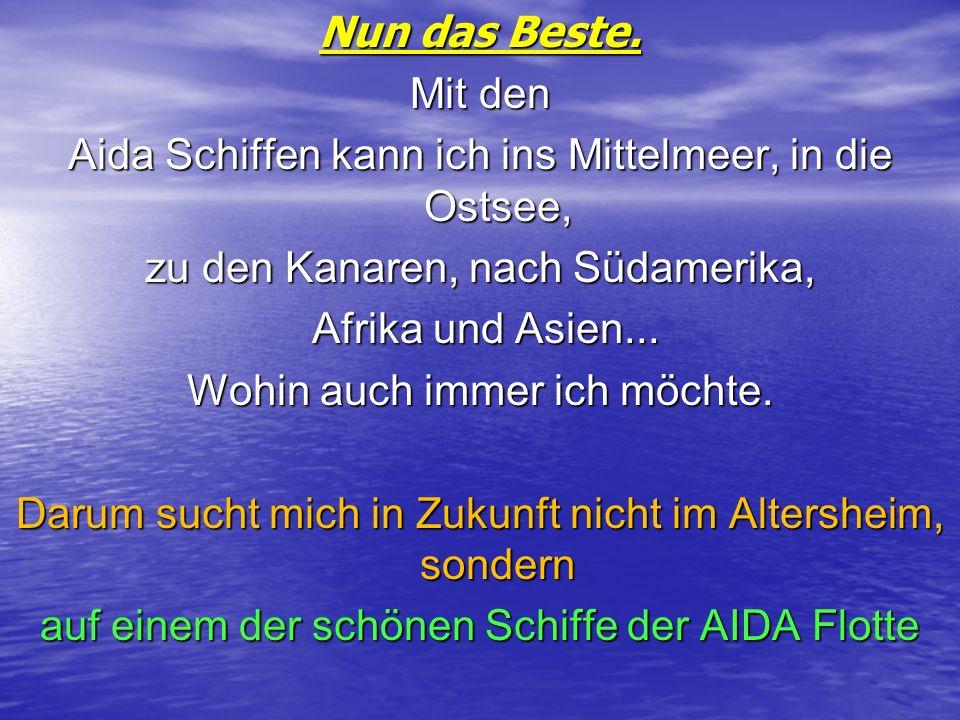 Aida Schiffen kann ich ins Mittelmeer, in die Ostsee,