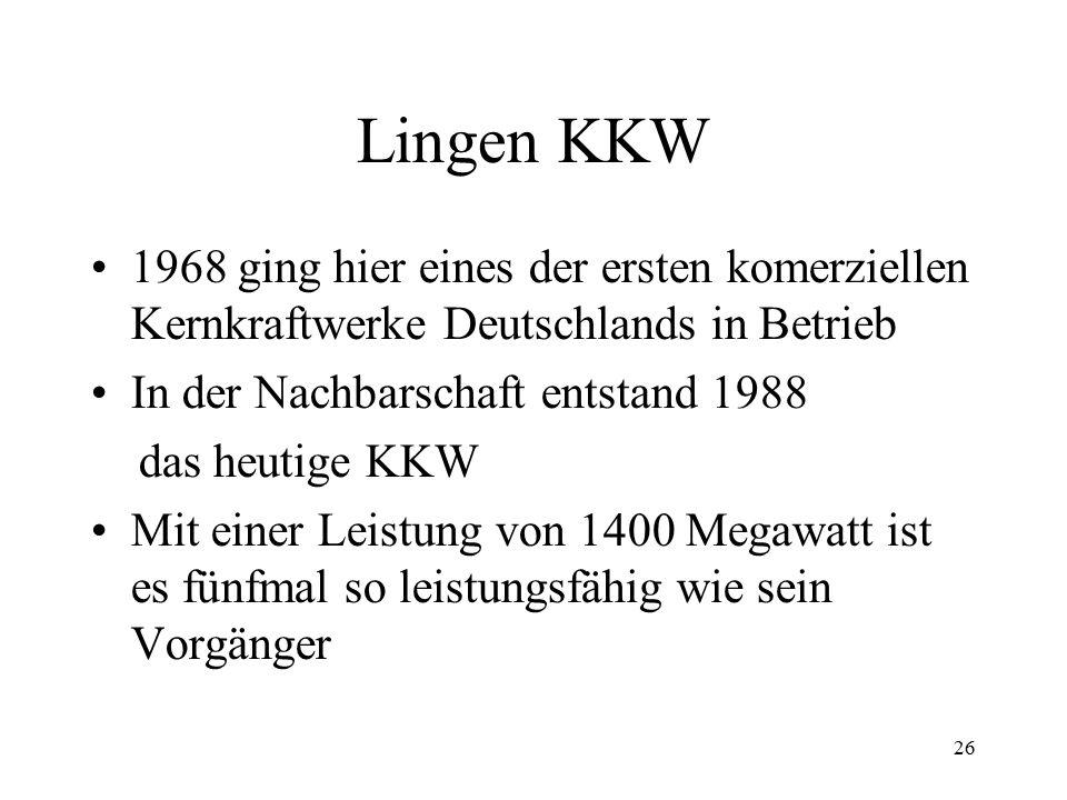 Lingen KKW 1968 ging hier eines der ersten komerziellen Kernkraftwerke Deutschlands in Betrieb. In der Nachbarschaft entstand 1988.