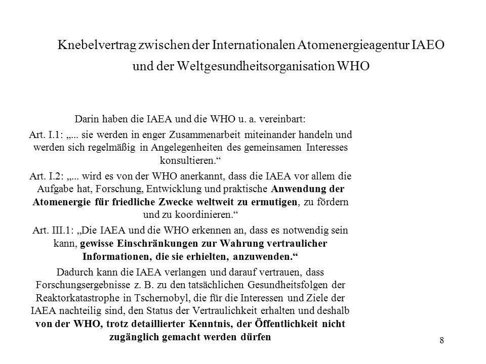 Darin haben die IAEA und die WHO u. a. vereinbart: