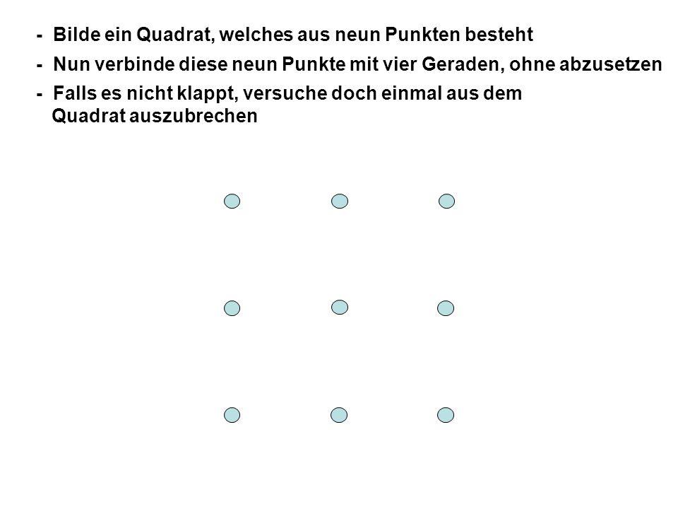 - Bilde ein Quadrat, welches aus neun Punkten besteht