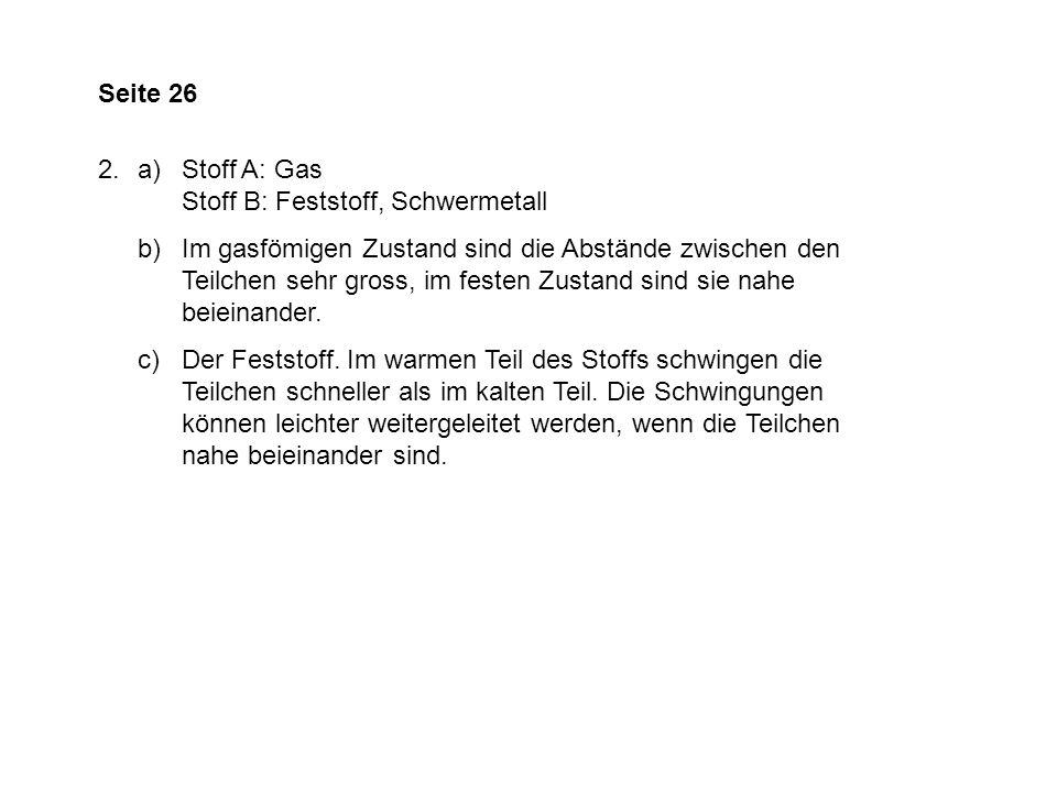 Seite 26 a) Stoff A: Gas Stoff B: Feststoff, Schwermetall.