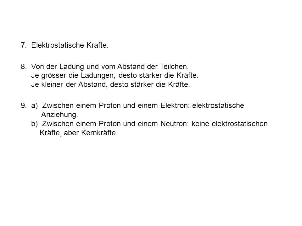 7. Elektrostatische Kräfte.