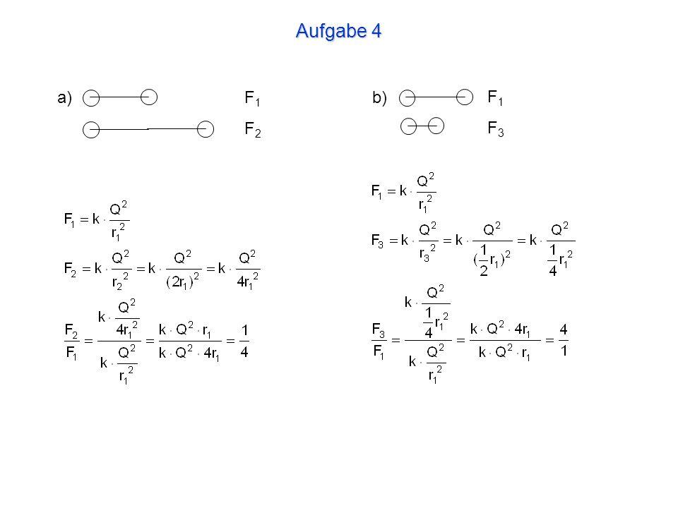 Aufgabe 4 a) F1 F2 b) F1 F3