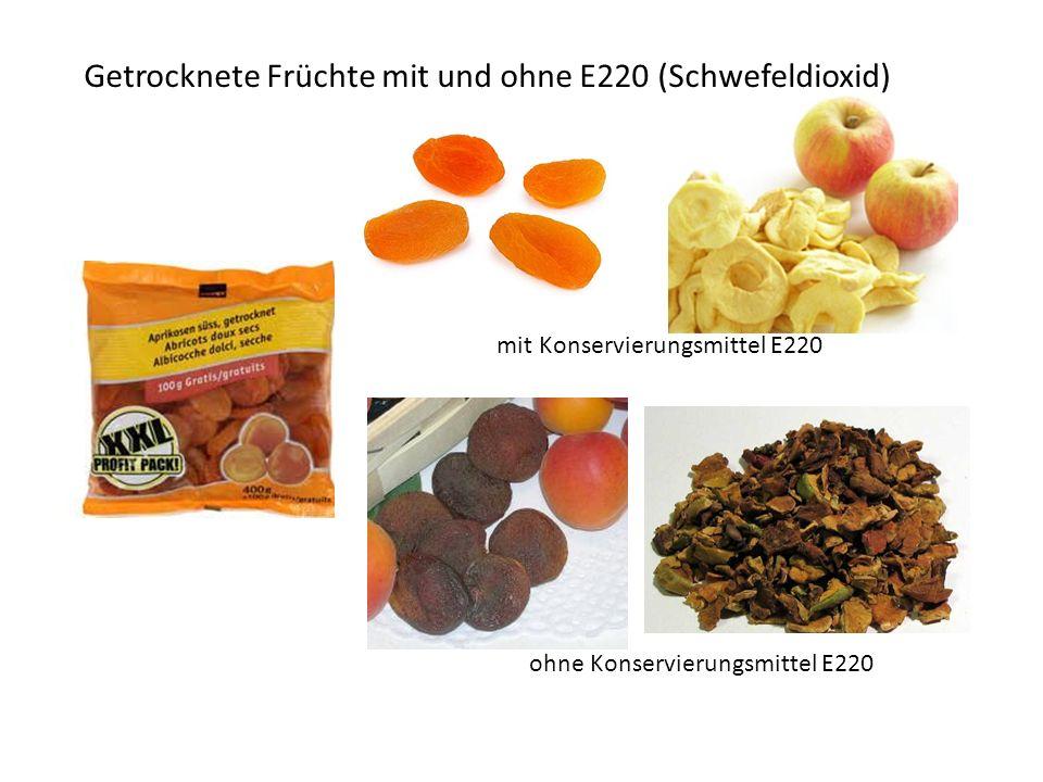 Getrocknete Früchte mit und ohne E220 (Schwefeldioxid)