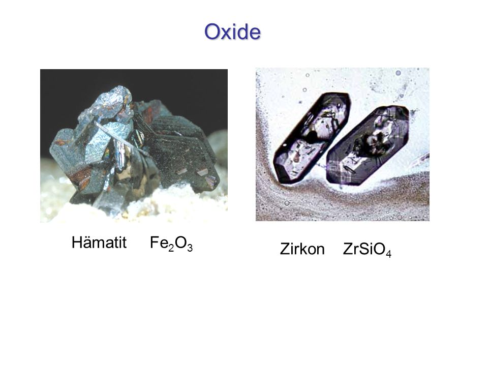 Oxide Hämatit Fe2O3 Zirkon ZrSiO4
