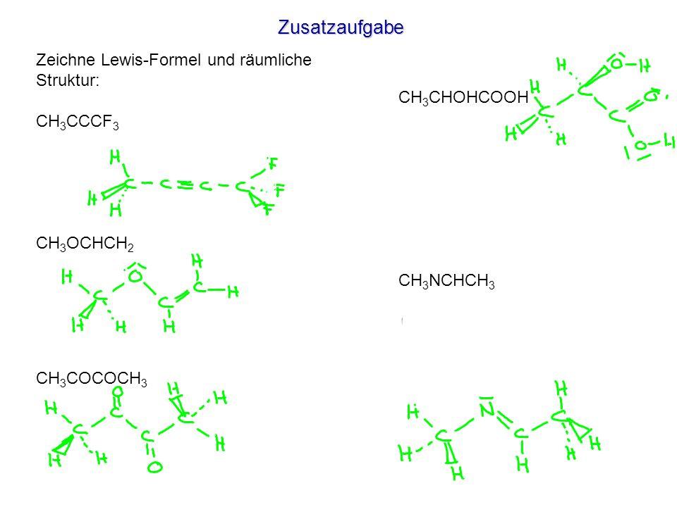 Zusatzaufgabe Zeichne Lewis-Formel und räumliche Struktur: CH3CCCF3