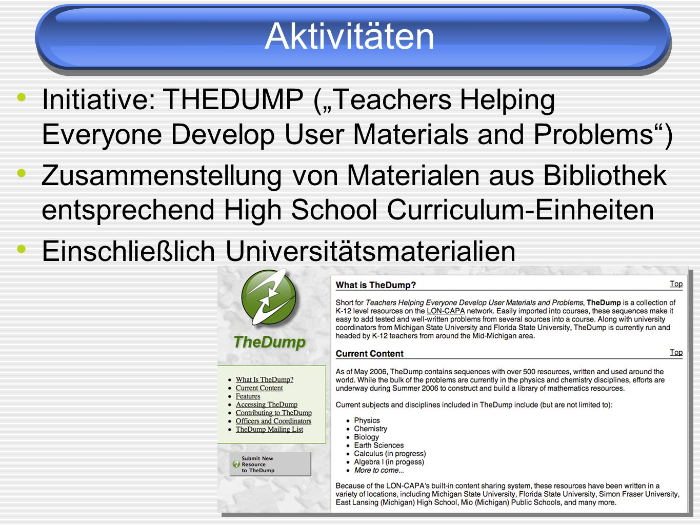 "Aktivitäten Initiative: THEDUMP (""Teachers Helping Everyone Develop User Materials and Problems )"