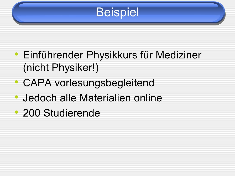 Beispiel Einführender Physikkurs für Mediziner (nicht Physiker!)