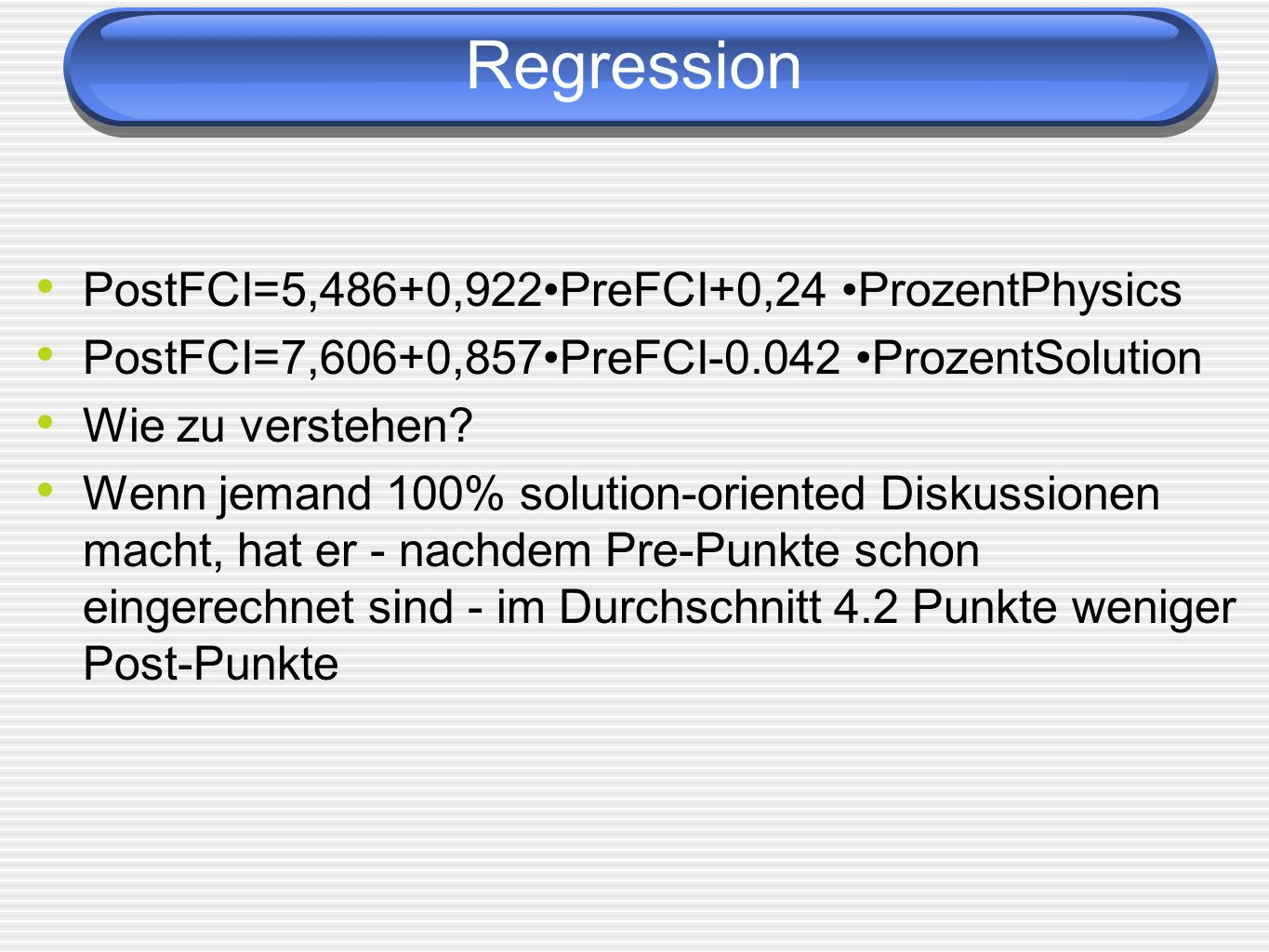 Regression PostFCI=5,486+0,922•PreFCI+0,24 •ProzentPhysics