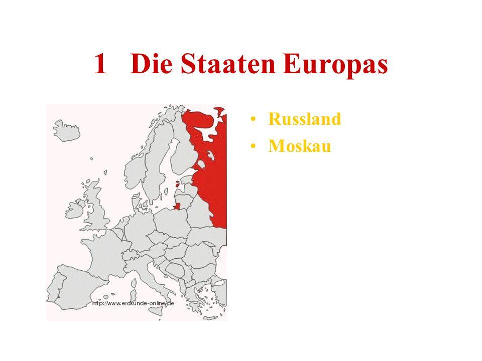 1 Die Staaten Europas Russland Moskau