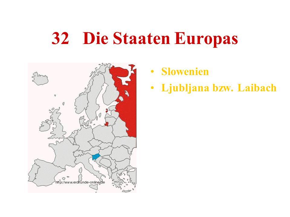 32 Die Staaten Europas Slowenien Ljubljana bzw. Laibach