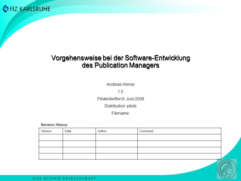 Vorgehensweise bei der Software-Entwicklung des Publication Managers
