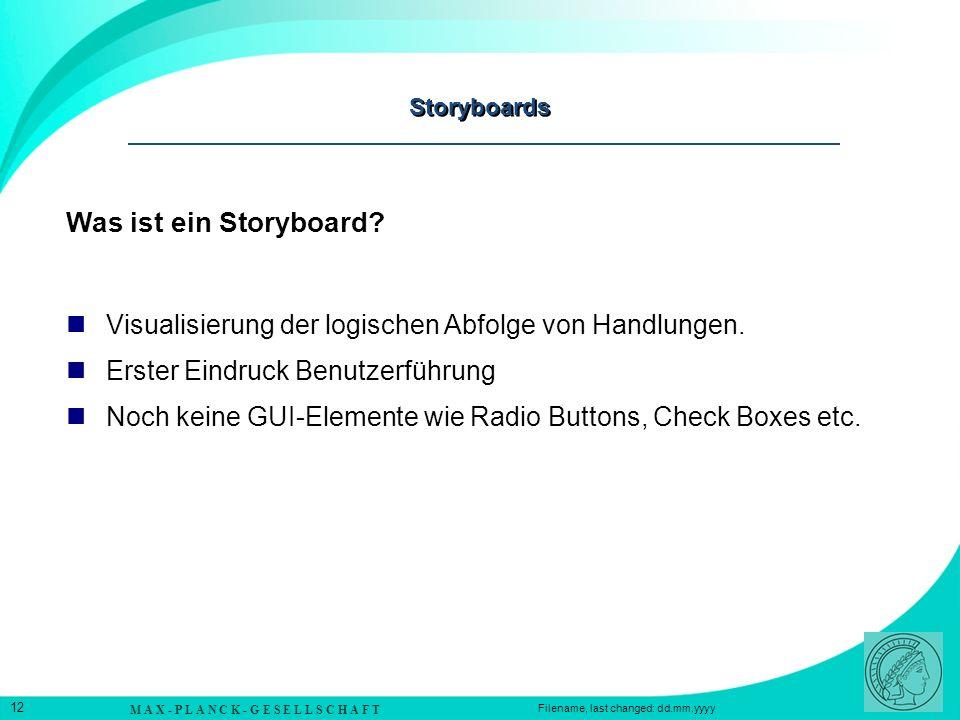 Storyboards Was ist ein Storyboard Visualisierung der logischen Abfolge von Handlungen. Erster Eindruck Benutzerführung.