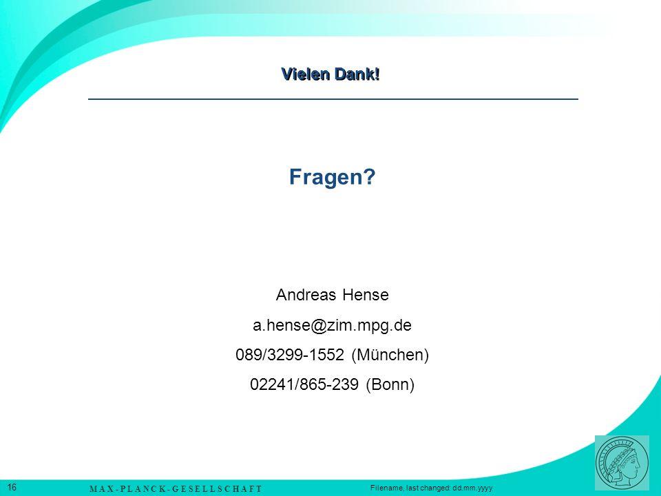 Fragen Vielen Dank! Andreas Hense a.hense@zim.mpg.de