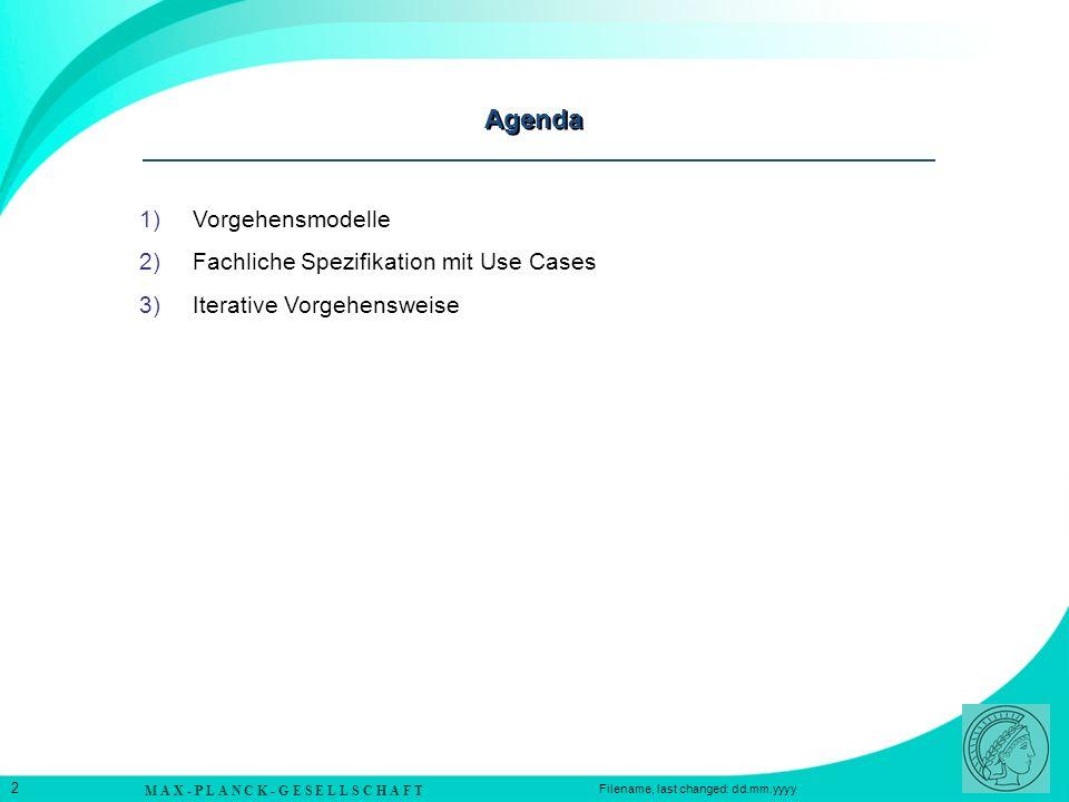 Agenda Vorgehensmodelle Fachliche Spezifikation mit Use Cases