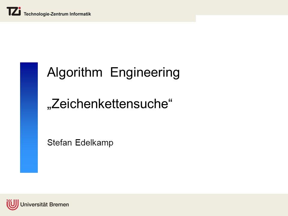 """Algorithm Engineering """"Zeichenkettensuche"""