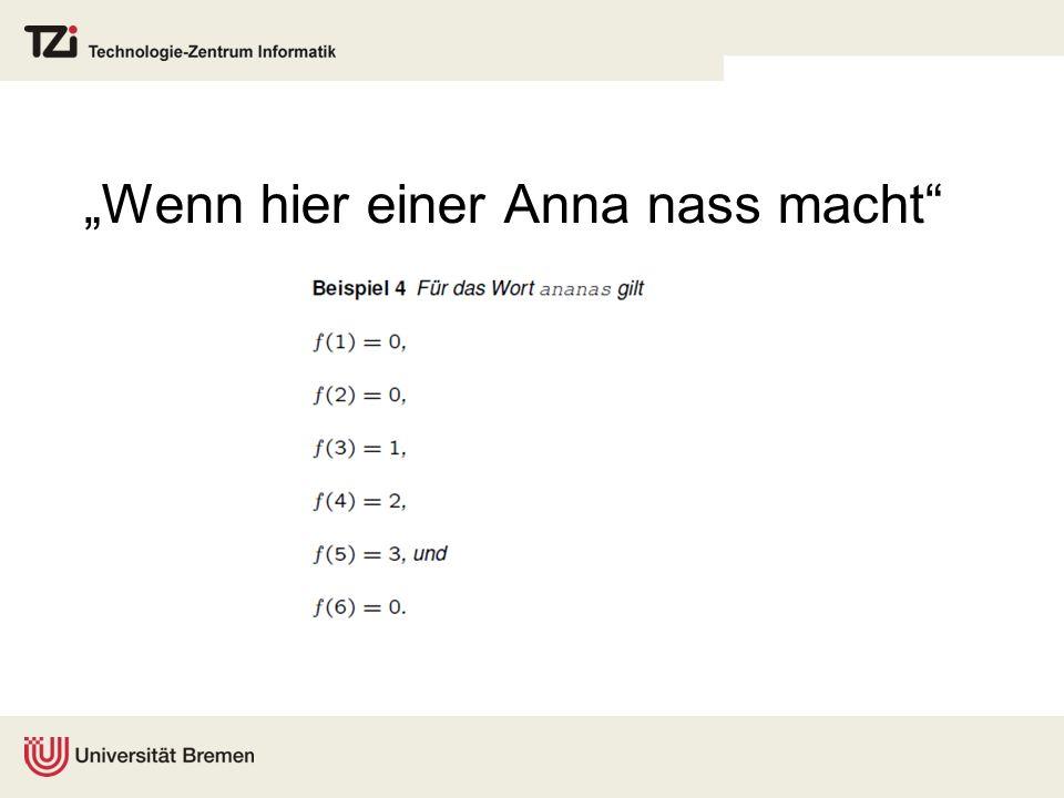 """""""Wenn hier einer Anna nass macht"""