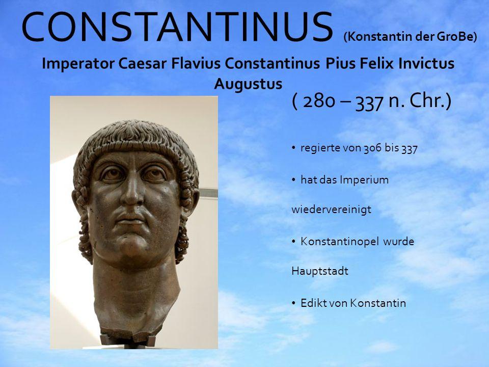 CONSTANTINUS (Konstantin der GroBe) Imperator Caesar Flavius Constantinus Pius Felix Invictus Augustus