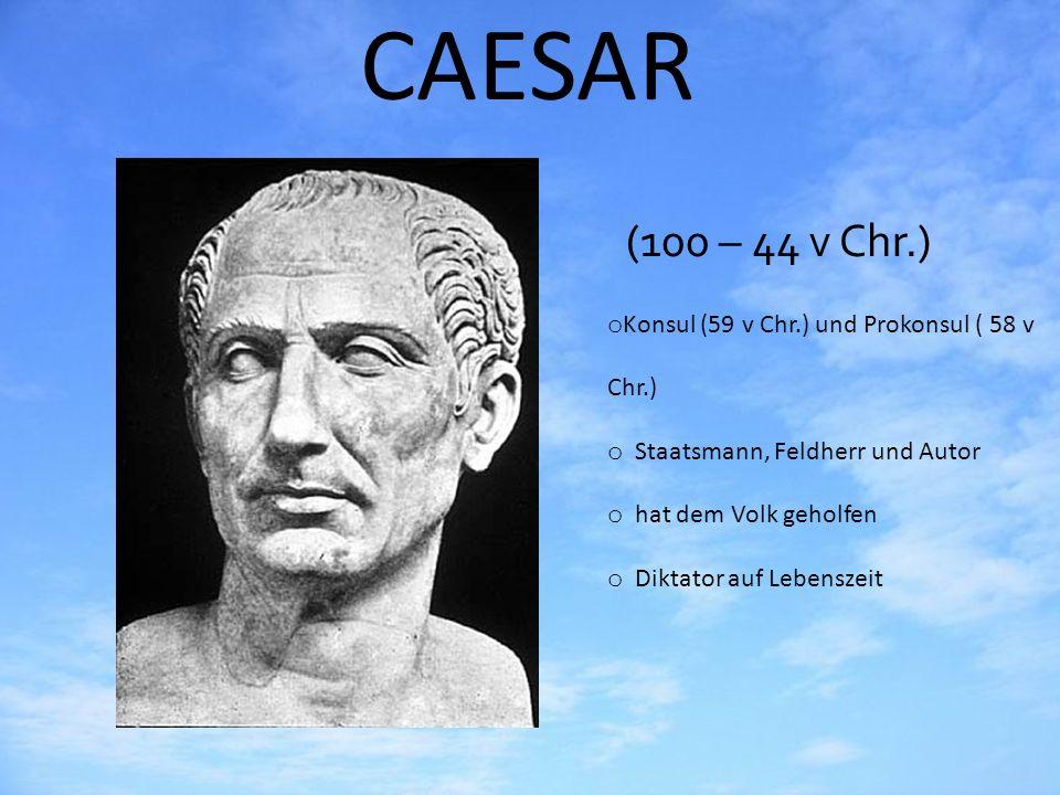 CAESAR (100 – 44 v Chr.) Konsul (59 v Chr.) und Prokonsul ( 58 v Chr.)