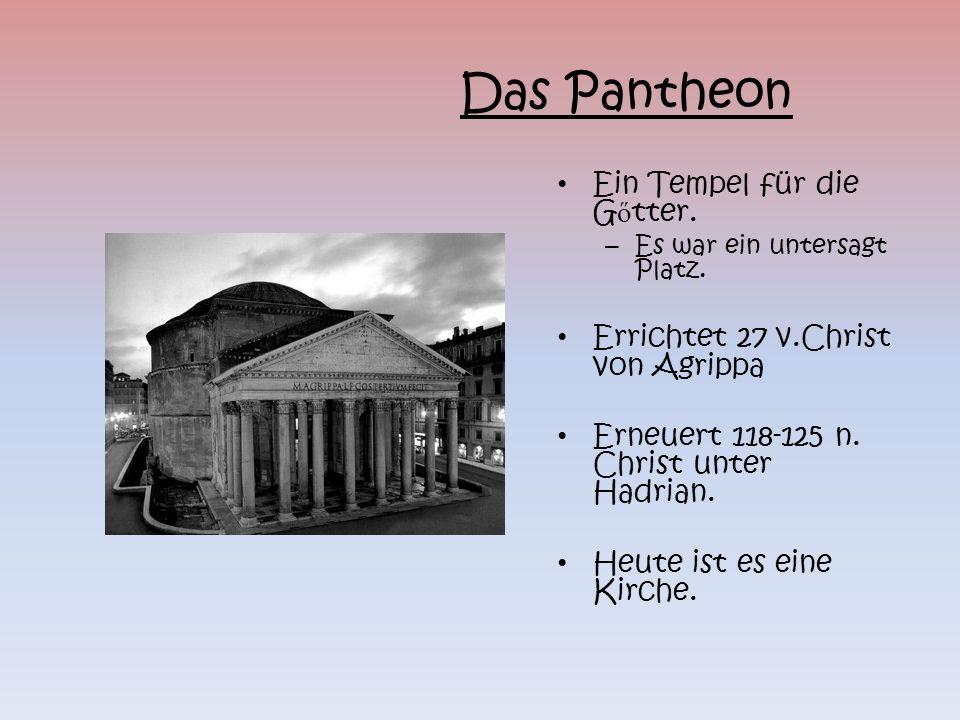 Das Pantheon Ein Tempel für die Gőtter.