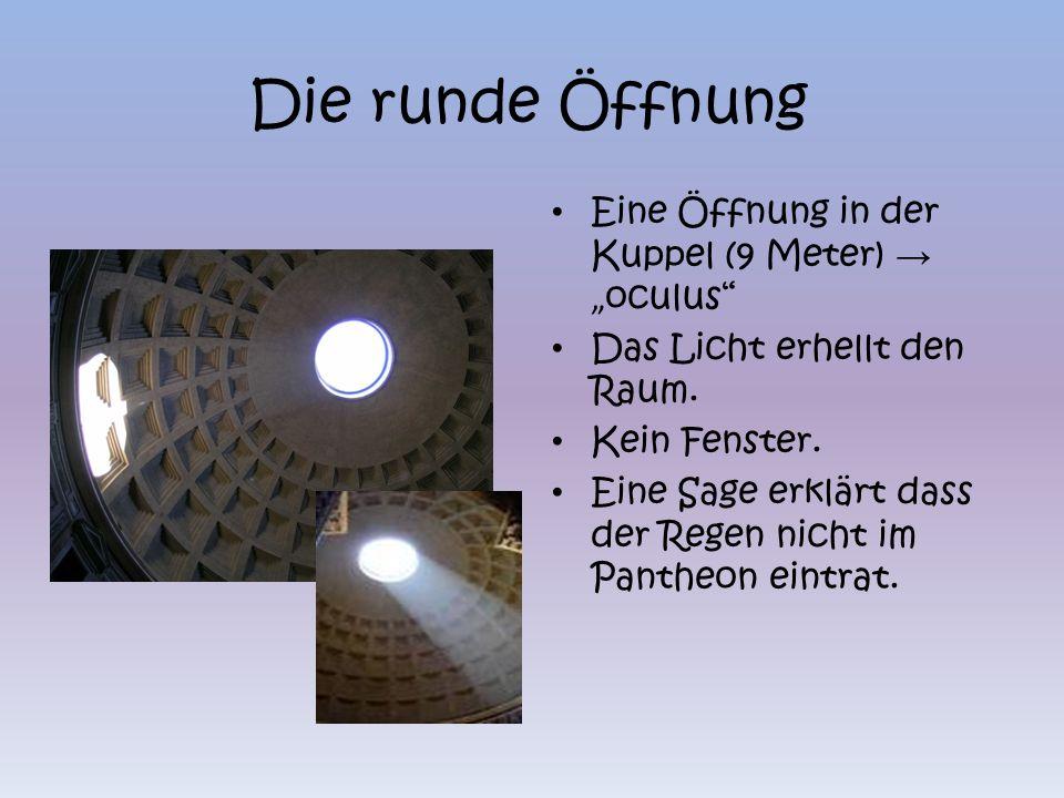 """Die runde Öffnung Eine Öffnung in der Kuppel (9 Meter) → """"oculus"""