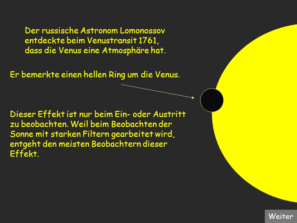 Der russische Astronom Lomonossov entdeckte beim Venustransit 1761,